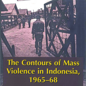The Contours of Mass Violence in Indonesia, 1965-1968
