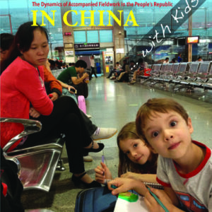 Doing Fieldwork in China … with Kids!
