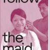Follow the Maid by Olivia Killias