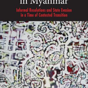 Everyday Justice in Myanmar