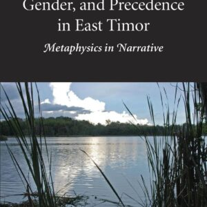 Oral Literature, Gender, and Precedence in East Timor