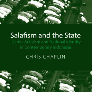 Salafism and the State: Islamic Activism and National Identity in Contemporary Indonesia